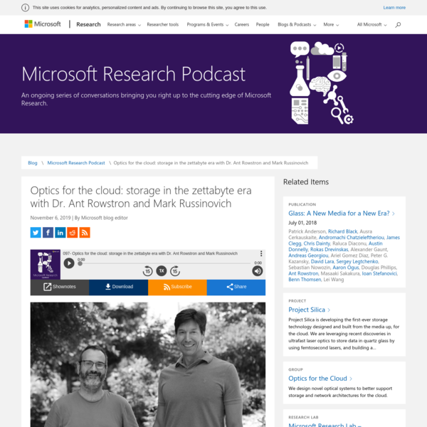 Optics for the cloud: storage in the zettabyte era with Dr. Ant Rowstron and Mark Russinovich - Microsoft Research