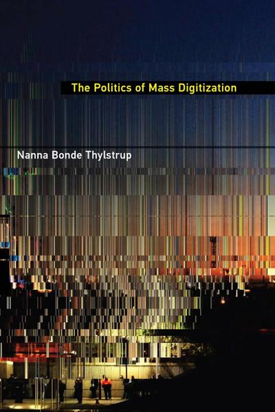 nanna-bonde-thylstrup-the-politics-of-mass-digitization-1.pdf