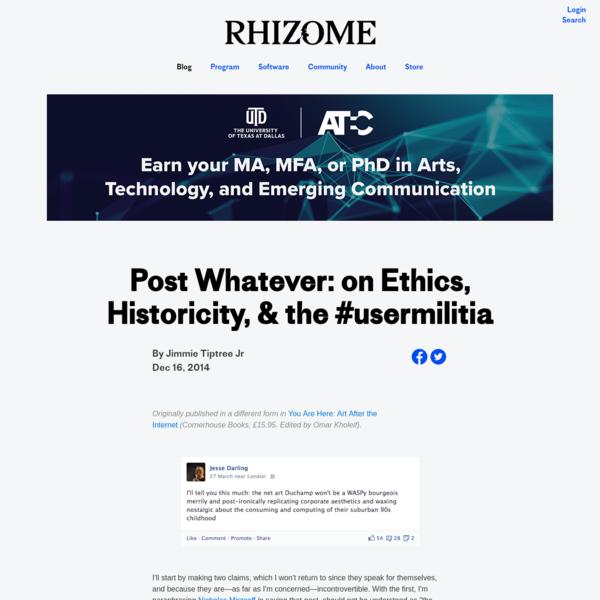 Post Whatever: on Ethics, Historicity, & the #usermilitia