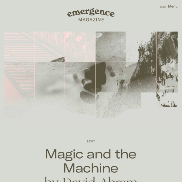 Magic and the Machine - Emergence Magazine