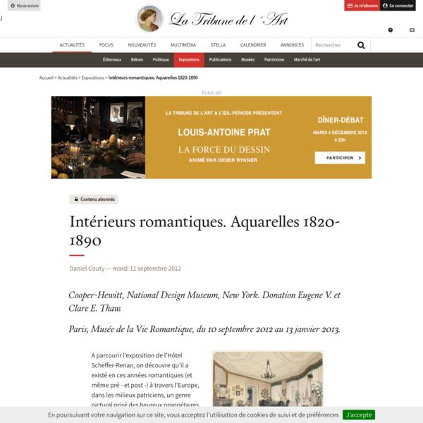 Intérieurs romantiques. Aquarelles 1820-1890 - La Tribune de l'Art