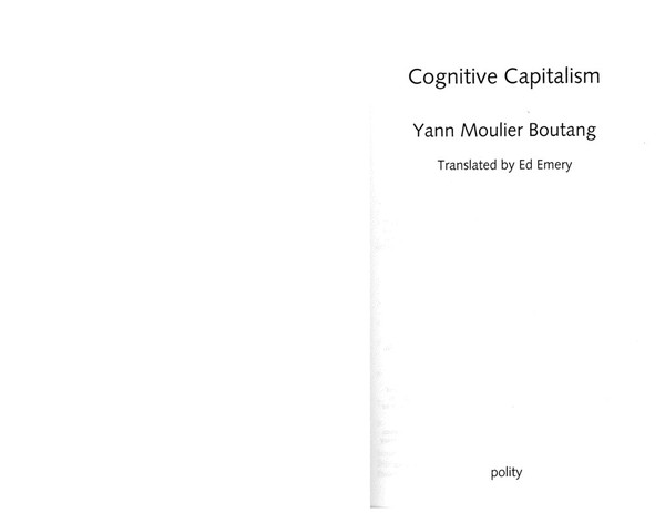 Yann-Moulier-Boutang-Cognitive-Capitalism-MoulierBoutangYann_WhatIsCognitiveCapitalis_51368.pdf