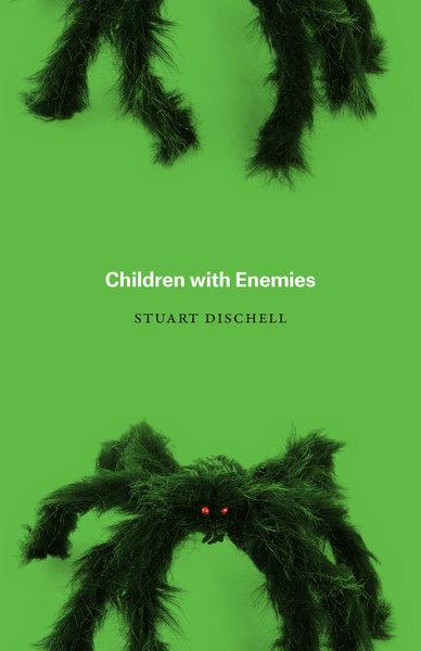 Children With Enemies, Stuart Dischell