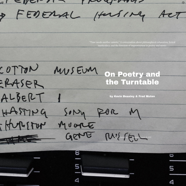 Triple Canopy - On Poetry and the Turntable by Kevin Beasley & Fred Moten