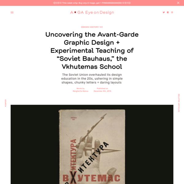 "Uncovering the Avant-Garde Graphic Design + Experimental Teaching of ""Soviet Bauhaus,"" the Vkhutemas School     Eye on Design"