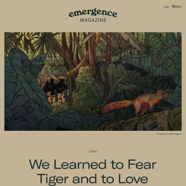 We Learned to Fear Tiger and to Love Squirrel - Emergence Magazine