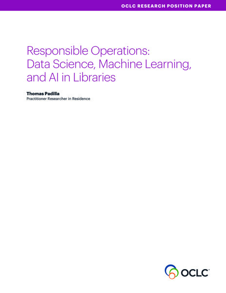 Thomas Padilla, Responsible Operations: Data Science, Machine Learning, and AI in Libraries (2019)