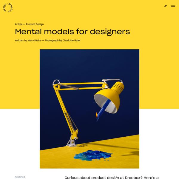 Mental models for designers | Dropbox Design