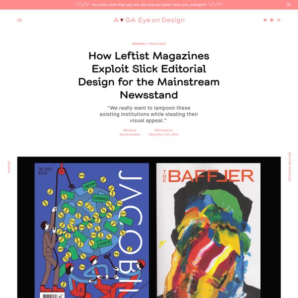 How Leftist Magazines Exploit Slick Editorial Design for the Mainstream Newsstand | | Eye on Design