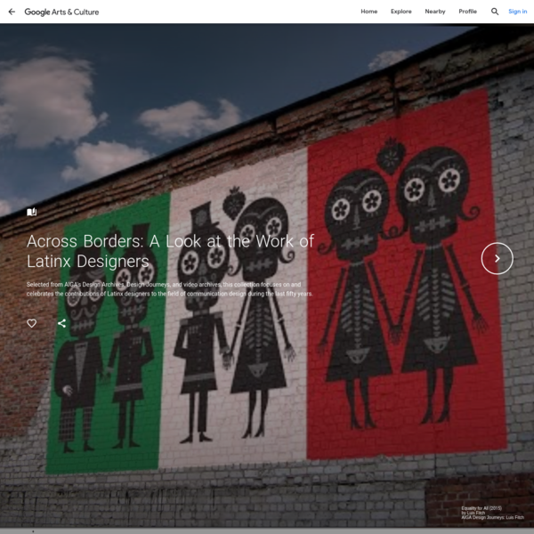 Across Borders: A Look at the Work of Latinx Designers - AIGA, the professional association for design - Google Arts & Culture