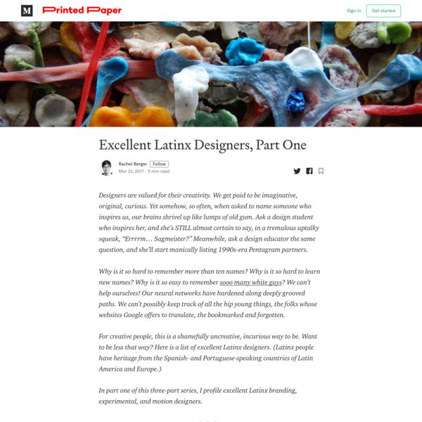 Excellent Latinx Designers, Part One