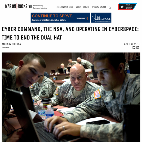 Cyber Command, the NSA, and Operating in Cyberspace: Time to End the Dual Hat
