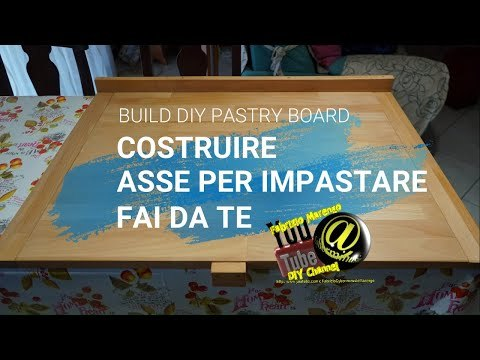 Tutorial come costruire Spianatoia in legno per pasta fai da te how to build DIY wooden pastry board