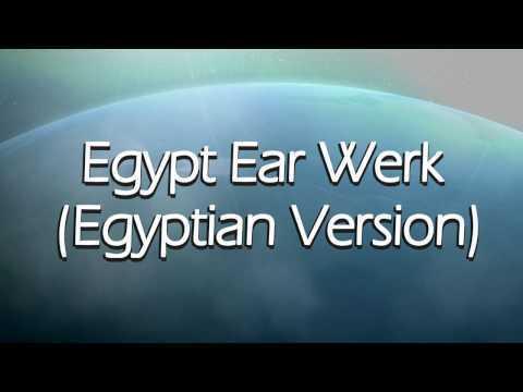 Egypt Ear Werk (Egyptian Version) (The Egyptian Lover & Luke Eargoggle)