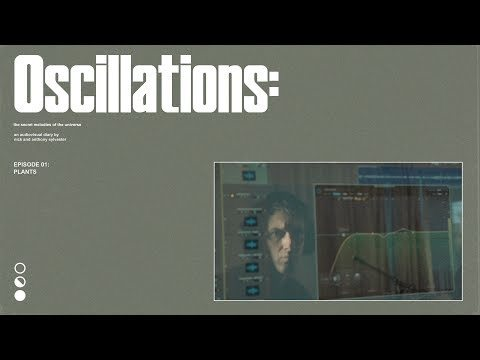 Oscillations - The Secret Melodies of the Universe - Episode 1 - Plants