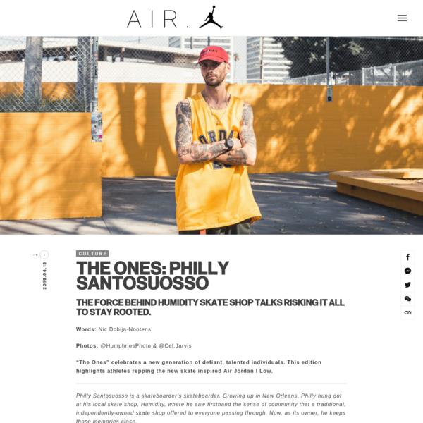 The Ones: Philly Santosuosso. air.jordan.com