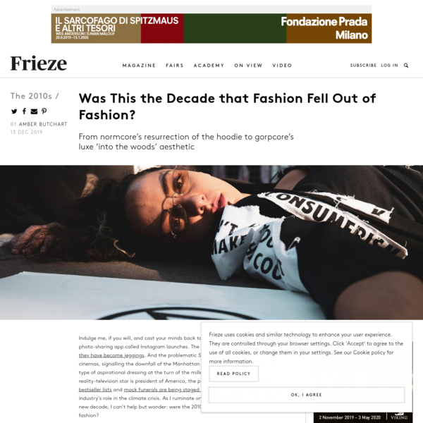 Was This the Decade that Fashion Fell Out of Fashion? | Frieze