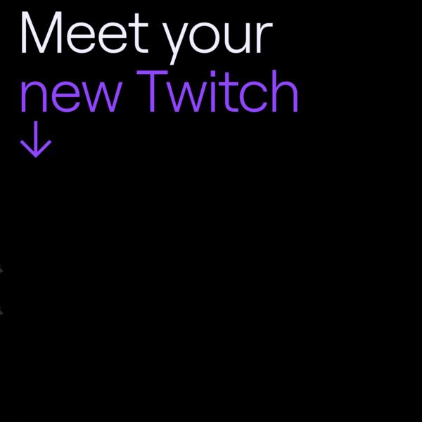 Twitch Brand   Meet your new Twitch