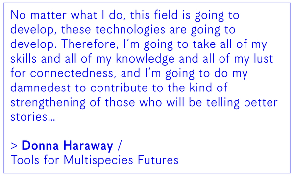 Donna Haraway / Tools for Multispecies Futures