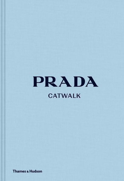 2019 | Prada Catwalk: The Complete Collections