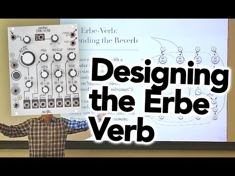 "Tom Erbe/Soundhack ""Designing the Make Noise Erbe-Verb"" Reverb Design Lecture (Remastered)"