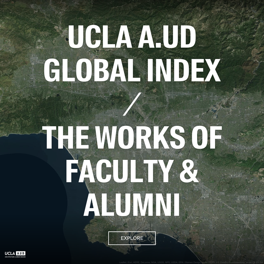 The UCLA A.UD Global Index provides faculty and alumni with an interactive platform for sharing their work and networking with colleagues, connecting work from around the world and mapping UCLA A.UD's global impact.