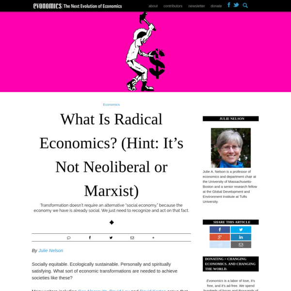 What Is Radical Economics? (Hint: It's Not Neoliberal or Marxist) - Evonomics