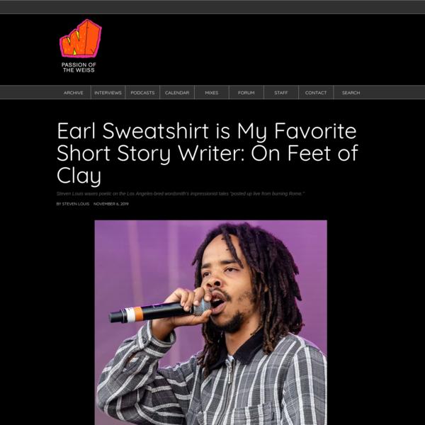 Earl Sweatshirt is My Favorite Short Story Writer: On Feet of Clay