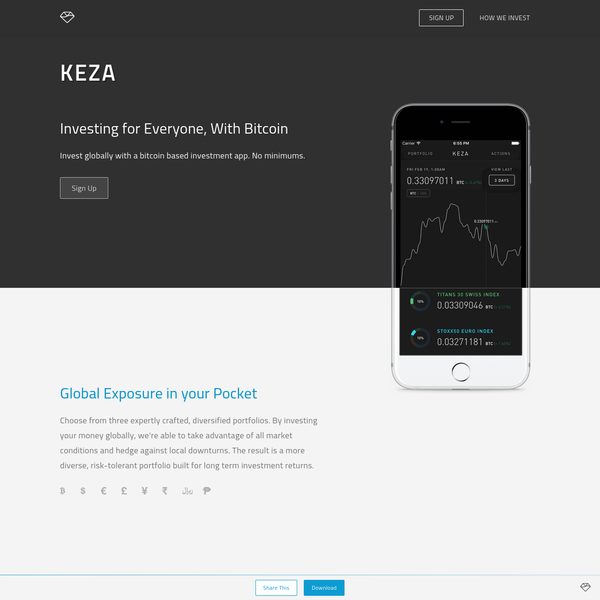 Investing For Everyone, With Bitcoin. Invest in stocks and bonds from anywhere in the world. With low fees and no minimums, Keza makes investing seamless for you to do from your phone.
