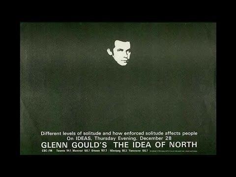 Glenn Gould- The Idea of North