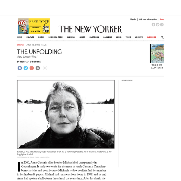 In 2000, Anne Carson's older brother Michael died unexpectedly in Copenhagen. It took two weeks for the news to reach Carson, a Canadian-born classicist and poet, because Michael's widow couldn't find her number in her husband's papers. Michael had run away from home in 1978, and he and Anne had spoken a half-dozen times in all the years since.
