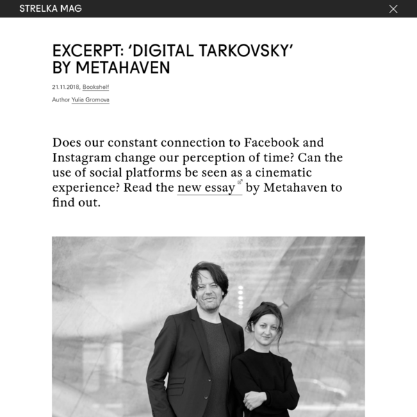 Excerpt: 'Digital Tarkovsky' by Metahaven