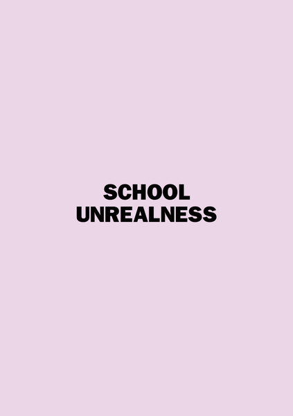 School Unrealness