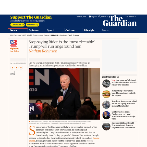 Stop saying Biden is the 'most electable'. Trump will run rings round him | Joe Biden | The Guardian