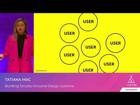 Building Socially-Inclusive Design Systems by Tatiana Mac | CSSCAMP 2019