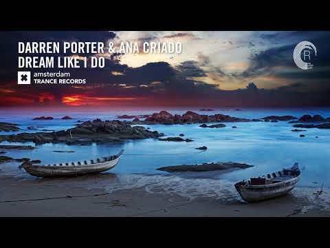 Darren Porter & Ana Criado - Dream Like I Do (Amsterdam Trance) Extended