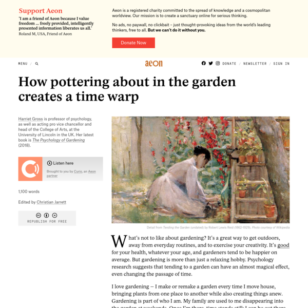 How pottering about in the garden creates a time warp - Harriet Gross | Aeon Ideas