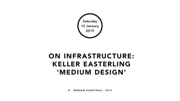 Plattform: On Infrastructure - Keller Easterling 'Medium Design' (Edited)