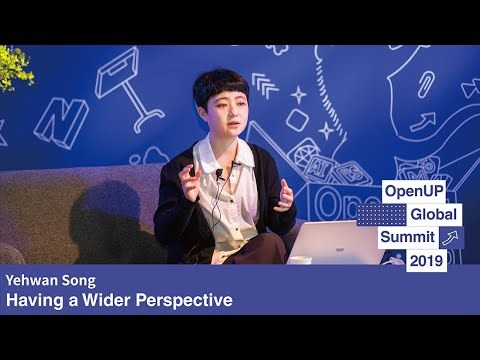 Open UP Summit 2019 Yehwan Song - Having a Wider Perspective