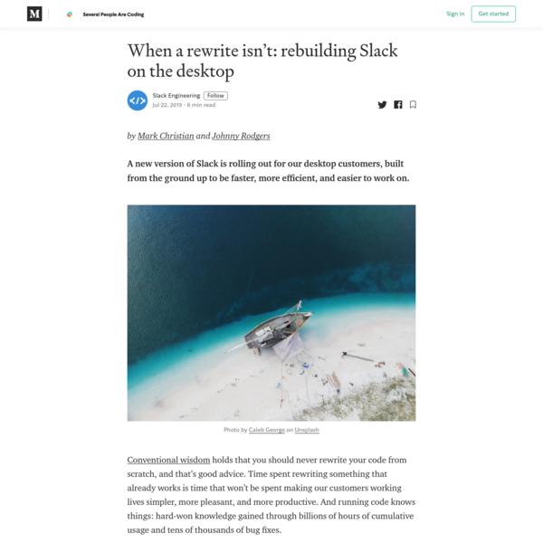 When a rewrite isn't: rebuilding Slack on the desktop
