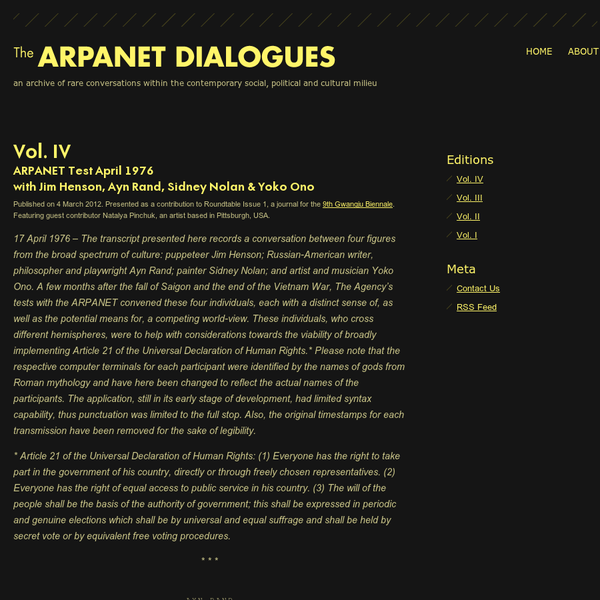 ARPANET Test April 1976 with Jim Henson, Ayn Rand, Sidney Nolan & Yoko Ono Published on 4 March 2012. Presented as a contribution to Roundtable Issue 1, a journal for the 9th Gwangju Biennale. Featuring guest contributor Natalya Pinchuk, an artist based in Pittsburgh, USA.