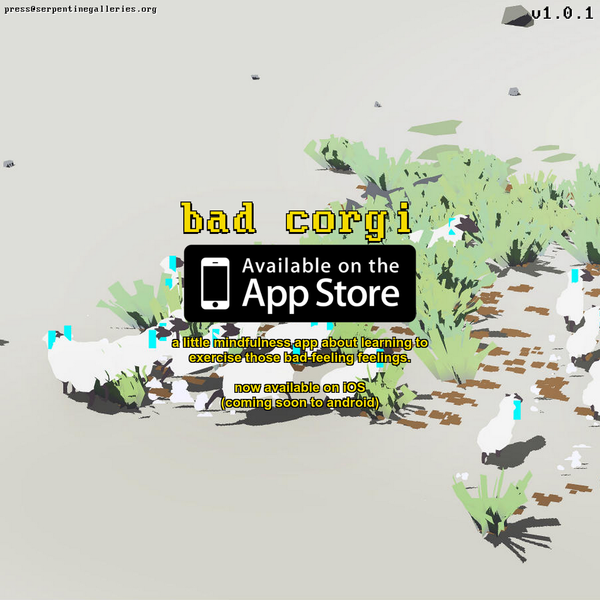 Bad Corgi is a little mindfulness app about learning to exercise those bad-feeling feelings. available now on itunes app store - commissioned by serpentine galleries