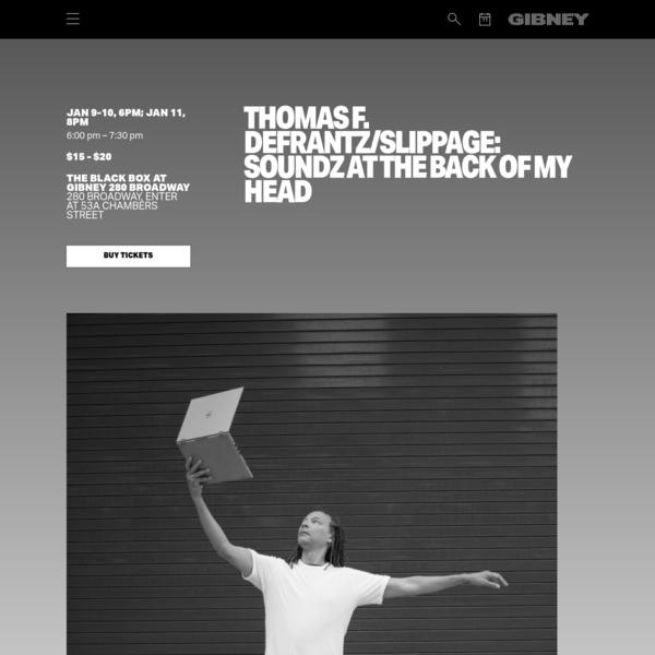 Thomas F. Defrantz/Slippage: Soundz at the Back of My Head