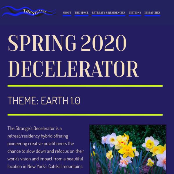 Spring 2020 Decelerator | The Strange