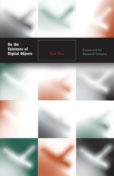 on-the-existence-of-digital-objects-elect-yuk-hui.pdf