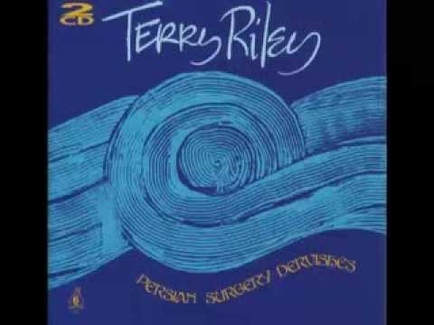 Terry Riley - Persian Surgery Dervishes - Full Album