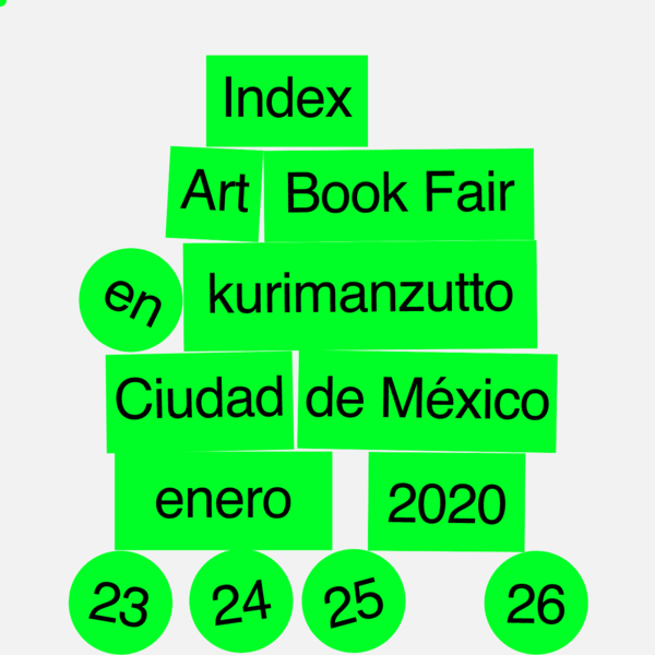 Index Art Book Fair @ kurimanzutto - Mexico city - January 2020 - 23 24 25 26