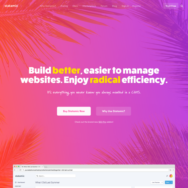 Statamic - Make better, easier to manage websites. Enjoy simplicity like the days of summer.