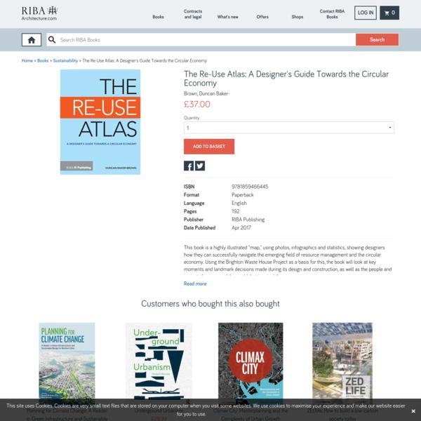 The Re-Use Atlas: A Designer's Guide Towards the Circular Economy