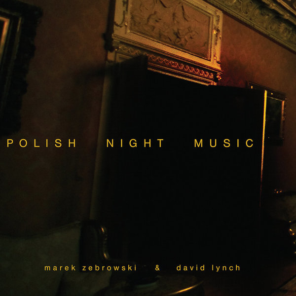Polish Night Music, by David Lynch & Marek Zebrowski